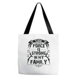 The force is strong in my family... Tote Bags | Artistshot