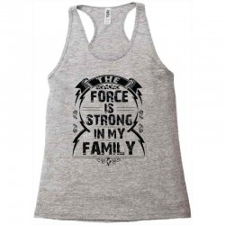 The force is strong in my family... Racerback Tank | Artistshot