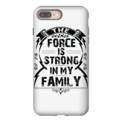 The force is strong in my family... iPhone 8 Plus Case | Artistshot