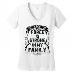 The force is strong in my family... Women's V-Neck T-Shirt | Artistshot