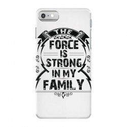The force is strong in my family... iPhone 7 Case | Artistshot