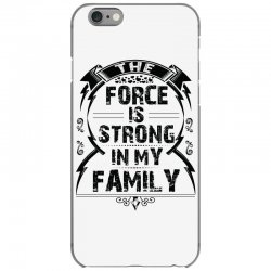 The force is strong in my family... iPhone 6/6s Case | Artistshot