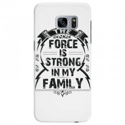 The force is strong in my family... Samsung Galaxy S7 Edge Case | Artistshot