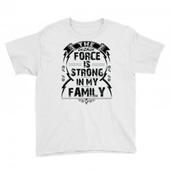 The force is strong in my family... Youth Tee | Artistshot