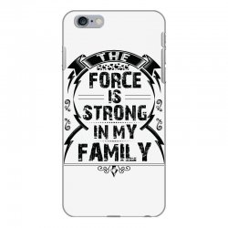 The force is strong in my family... iPhone 6 Plus/6s Plus Case | Artistshot