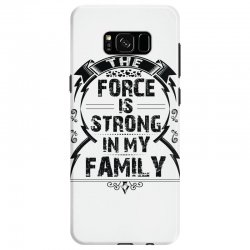 The force is strong in my family... Samsung Galaxy S8 Case | Artistshot