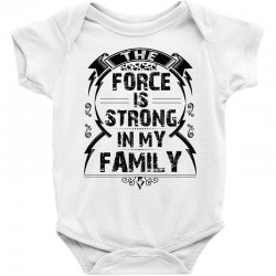 The force is strong in my family... Baby Bodysuit | Artistshot