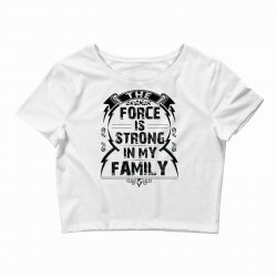 The force is strong in my family... Crop Top | Artistshot
