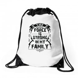 The force is strong in my family... Drawstring Bags | Artistshot