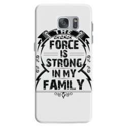 The force is strong in my family... Samsung Galaxy S7 Case | Artistshot