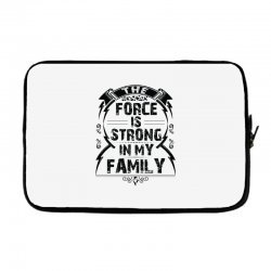 The force is strong in my family... Laptop sleeve | Artistshot