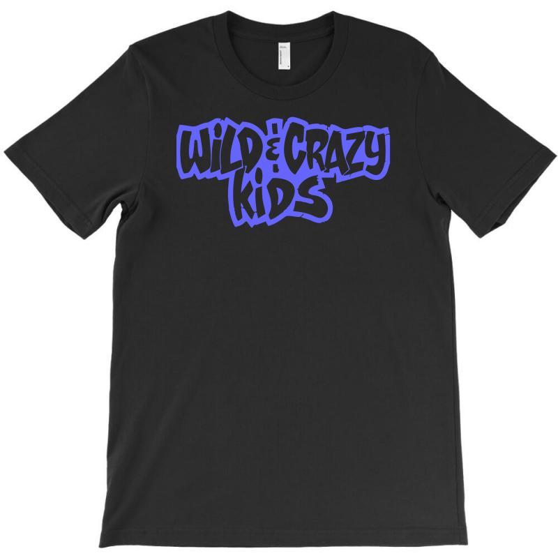 Wild & Crazy Kids T-shirt | Artistshot