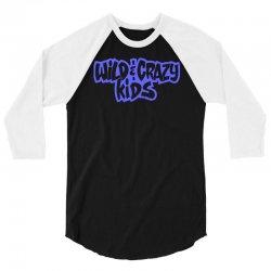 wild & crazy kids 3/4 Sleeve Shirt | Artistshot