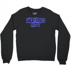 wild & crazy kids Crewneck Sweatshirt | Artistshot