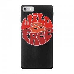 wild and free iPhone 7 Case | Artistshot