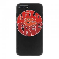 wild and free iPhone 7 Plus Case | Artistshot