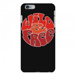 wild and free iPhone 6 Plus/6s Plus Case | Artistshot
