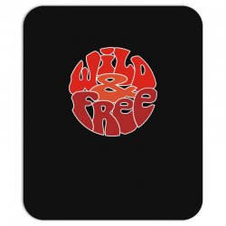 wild and free Mousepad | Artistshot