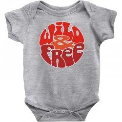 wild and free Baby Bodysuit | Artistshot