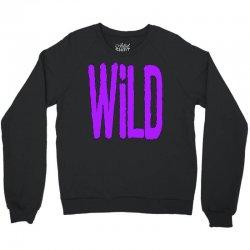 wild Crewneck Sweatshirt   Artistshot