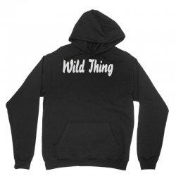 wild thing Unisex Hoodie | Artistshot