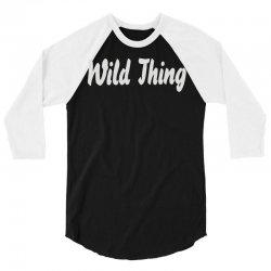 wild thing 3/4 Sleeve Shirt | Artistshot