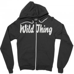 wild thing Zipper Hoodie | Artistshot
