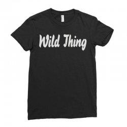 wild thing Ladies Fitted T-Shirt | Artistshot