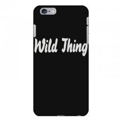 wild thing iPhone 6 Plus/6s Plus Case | Artistshot