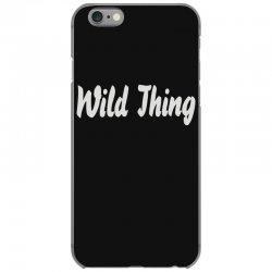 wild thing iPhone 6/6s Case | Artistshot
