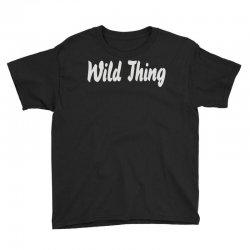 wild thing Youth Tee | Artistshot