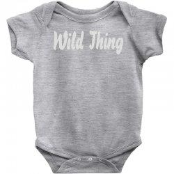 wild thing Baby Bodysuit | Artistshot