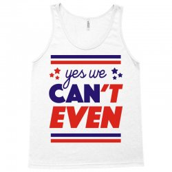 yes we can't even Tank Top | Artistshot