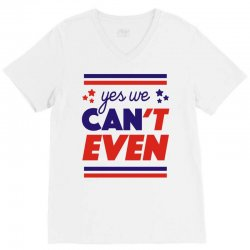 yes we can't even V-Neck Tee | Artistshot
