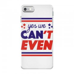 yes we can't even iPhone 7 Case | Artistshot