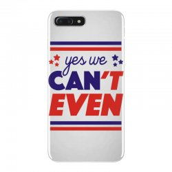 yes we can't even iPhone 7 Plus Case | Artistshot