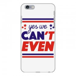 yes we can't even iPhone 6 Plus/6s Plus Case | Artistshot