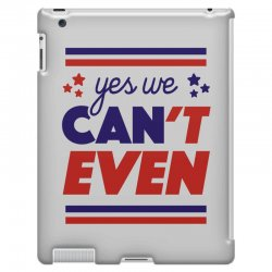 yes we can't even iPad 3 and 4 Case | Artistshot