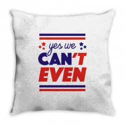 yes we can't even Throw Pillow | Artistshot