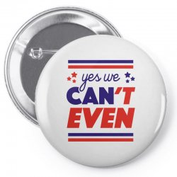 yes we can't even Pin-back button | Artistshot