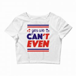 yes we can't even Crop Top | Artistshot