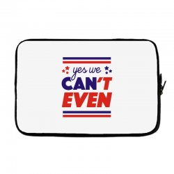 yes we can't even Laptop sleeve | Artistshot