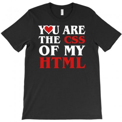 I Love Css  You Are The Css Of My Html Heart Heart T-shirt Designed By Artrend-paul
