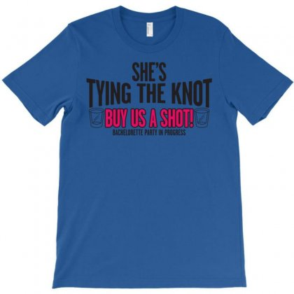 Shes Tying The Knot Buy Us A Shot T-shirt Designed By Artrend-paul