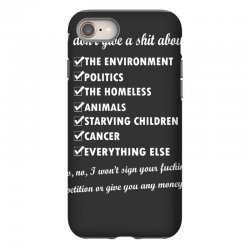 i dont give a shit about the environment politics the homeless iPhone 8 Case | Artistshot