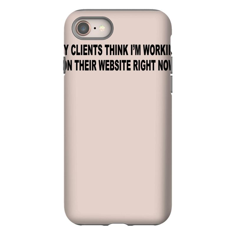 ff41f2f58 clients think i'm working web site design funny computer nerd geek shi  iPhone 8 Case