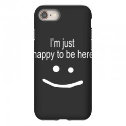 happy to be here iPhone 8 Case | Artistshot