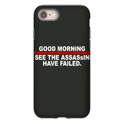 good morning i see the assassins have failed iPhone 8 Case | Artistshot