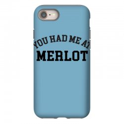 you had me at merlot iPhone 8 | Artistshot