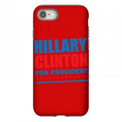 Hillary Clinton For President iPhone 8 Case | Artistshot